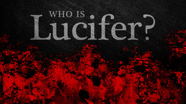 Who Is Lucifer? title over dark background with fire