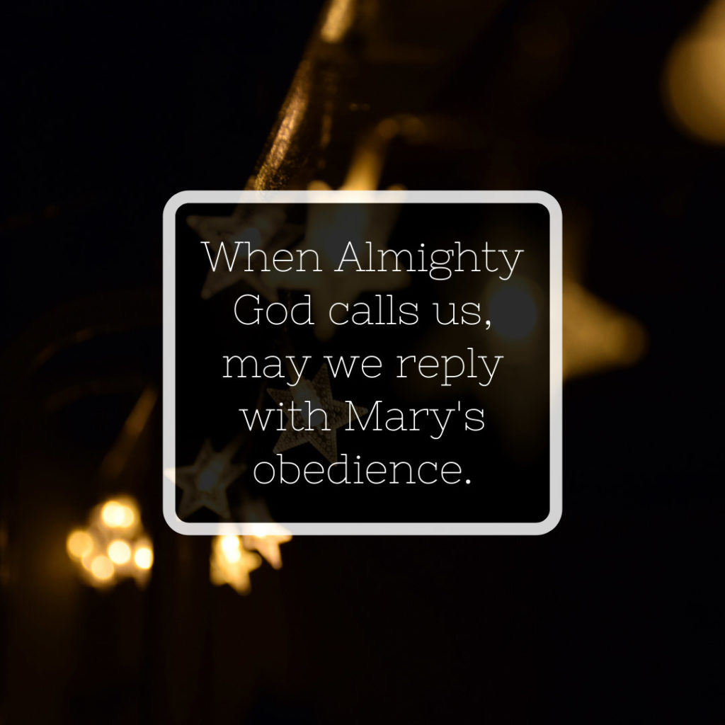 Meme: When Almighty God calls us, may we reply with Mary's obedience.