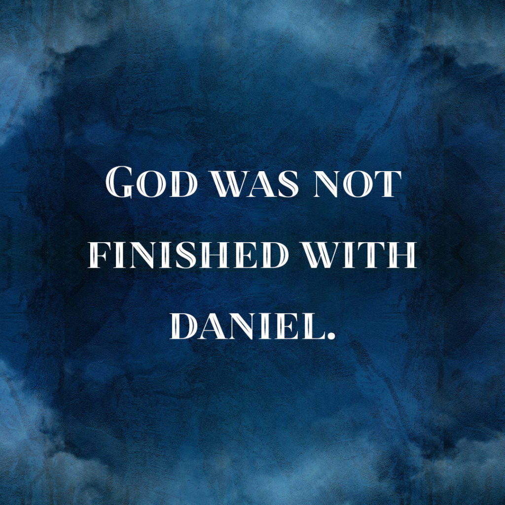Meme: God was not finished with Daniel.