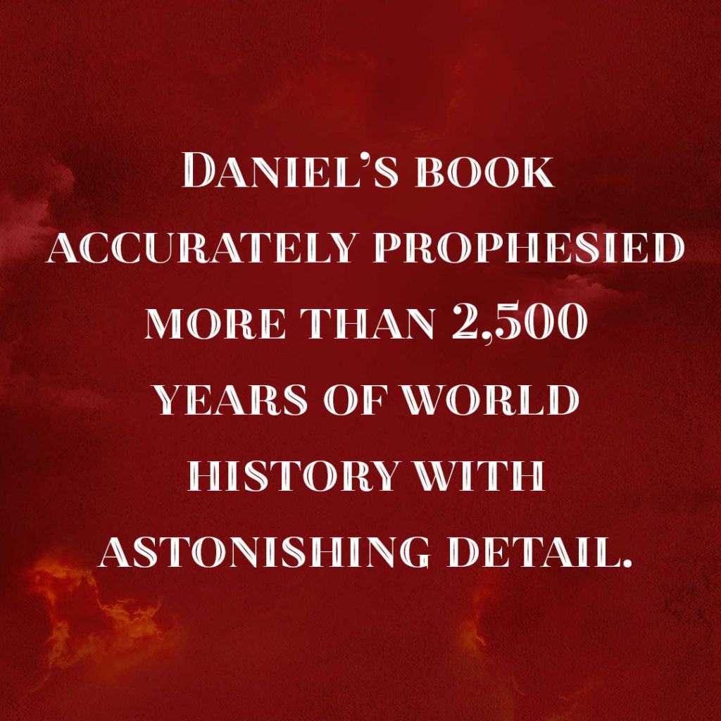 Meme: Daniel's book accurately prophesied more then 2,500 years of world history with astonishing detail.