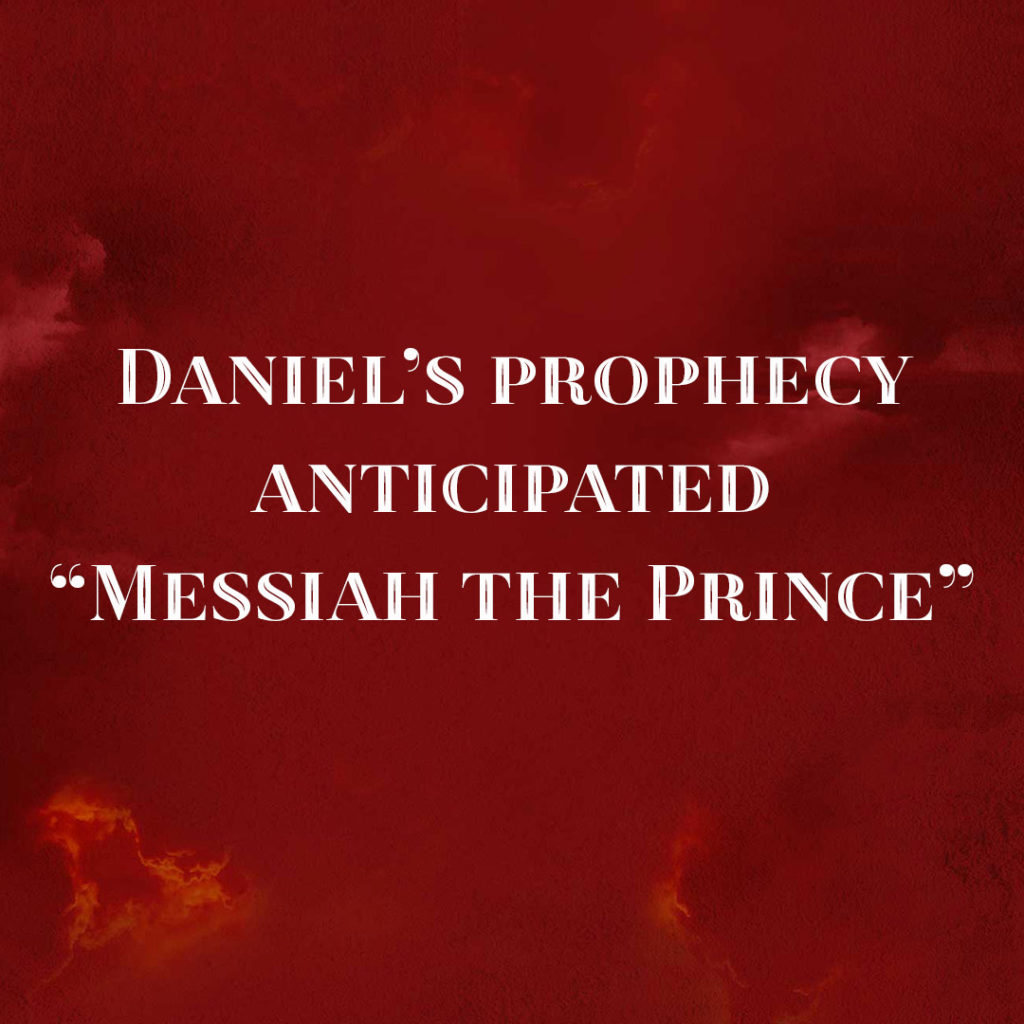 "Meme: Daniel's prophecy anticipated ""Messiah the Prince"""