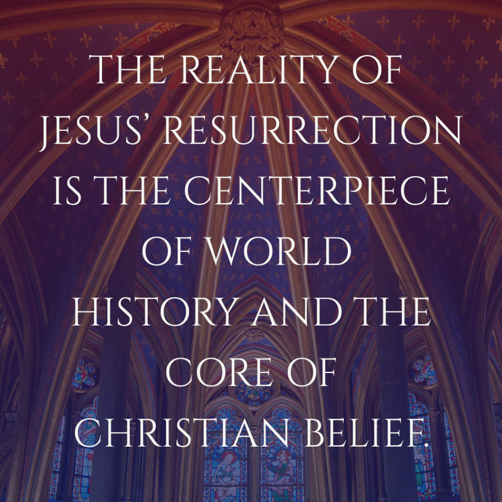 Meme: The reality of Jesus' resurrection is the centerpiece of world history and the core of Christian belief.