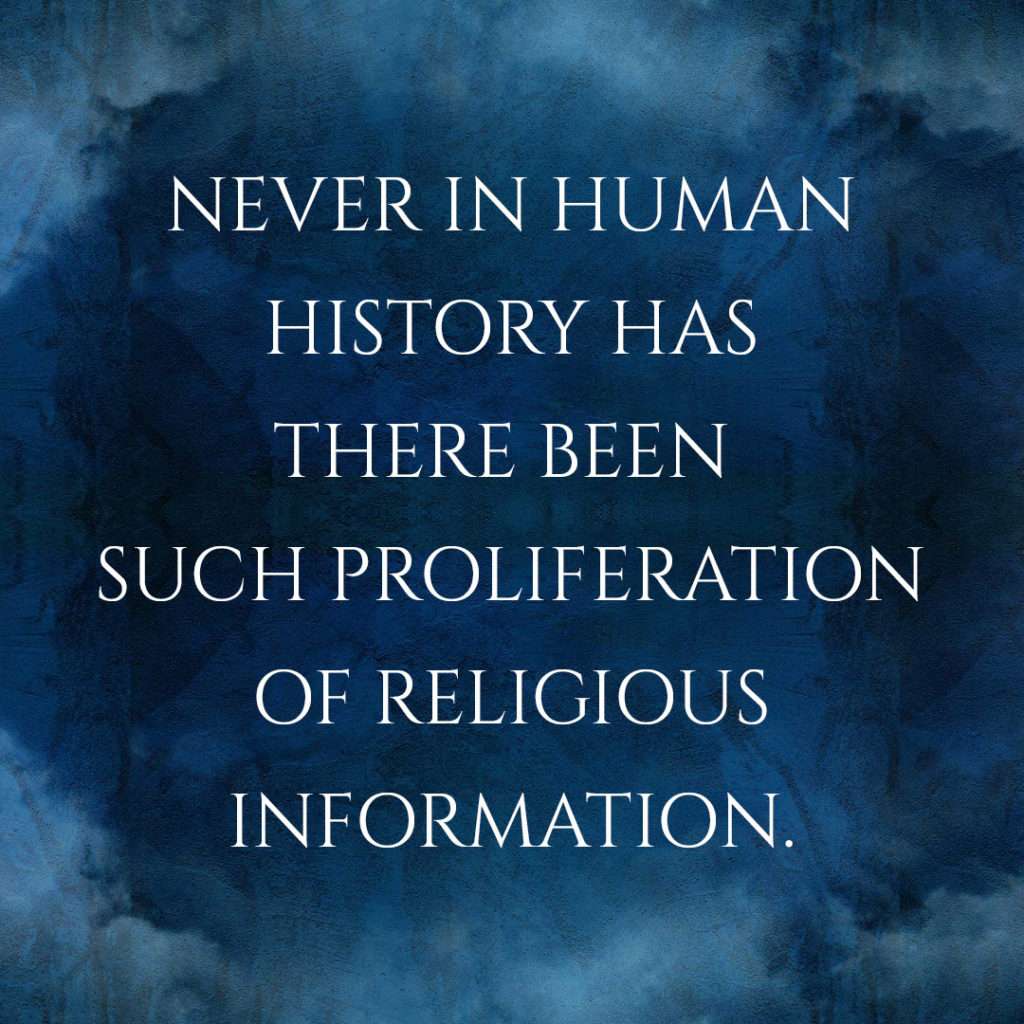 Meme: Never in human history has there been such proliferation of religious information.