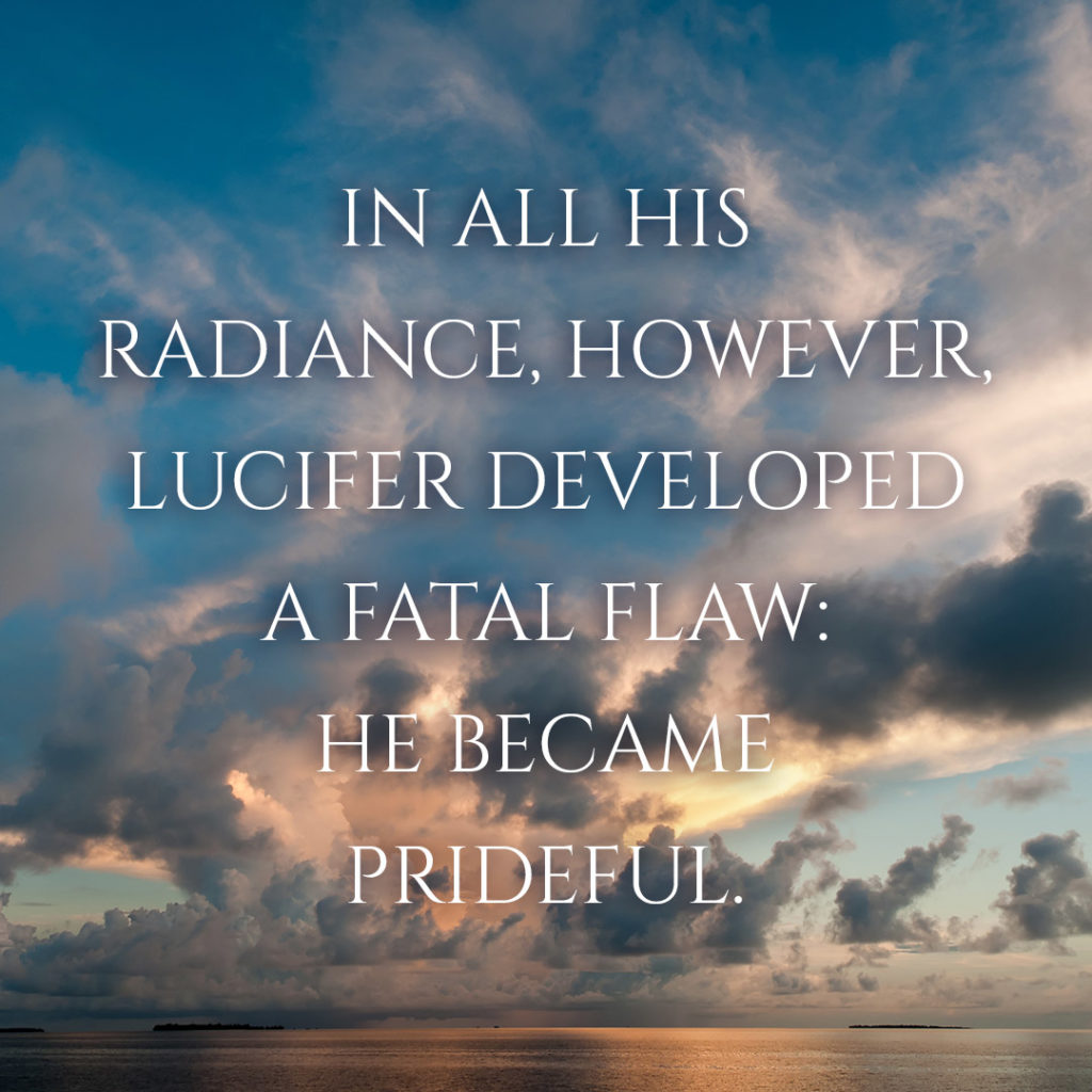 Meme: In all his radiance, however, Lucifer developed a fatal flaw: he became prideful.