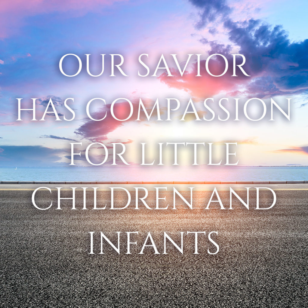 Meme: Our Savior has compassion for little children and infants