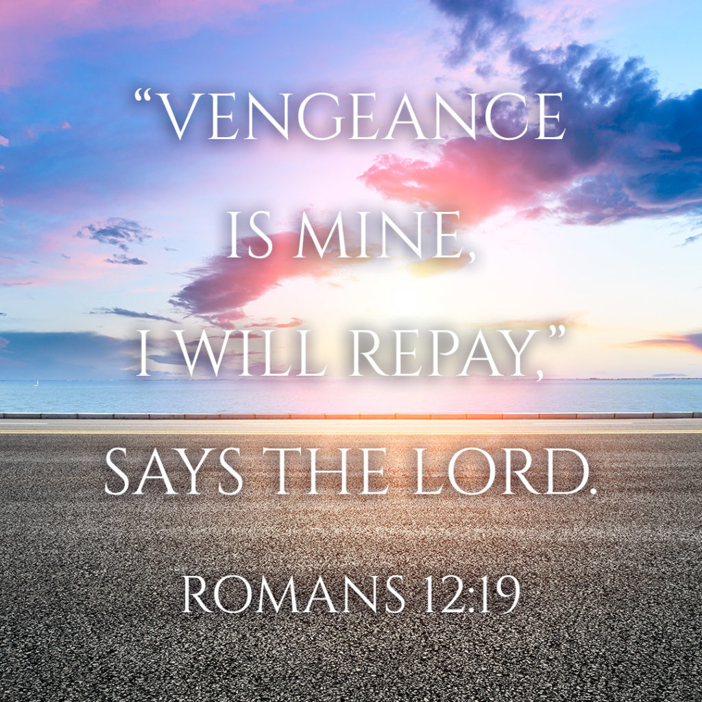 """Meme: """"Vengeance is Mine, I will repay,"""" says the Lord. Romans 12:19"""