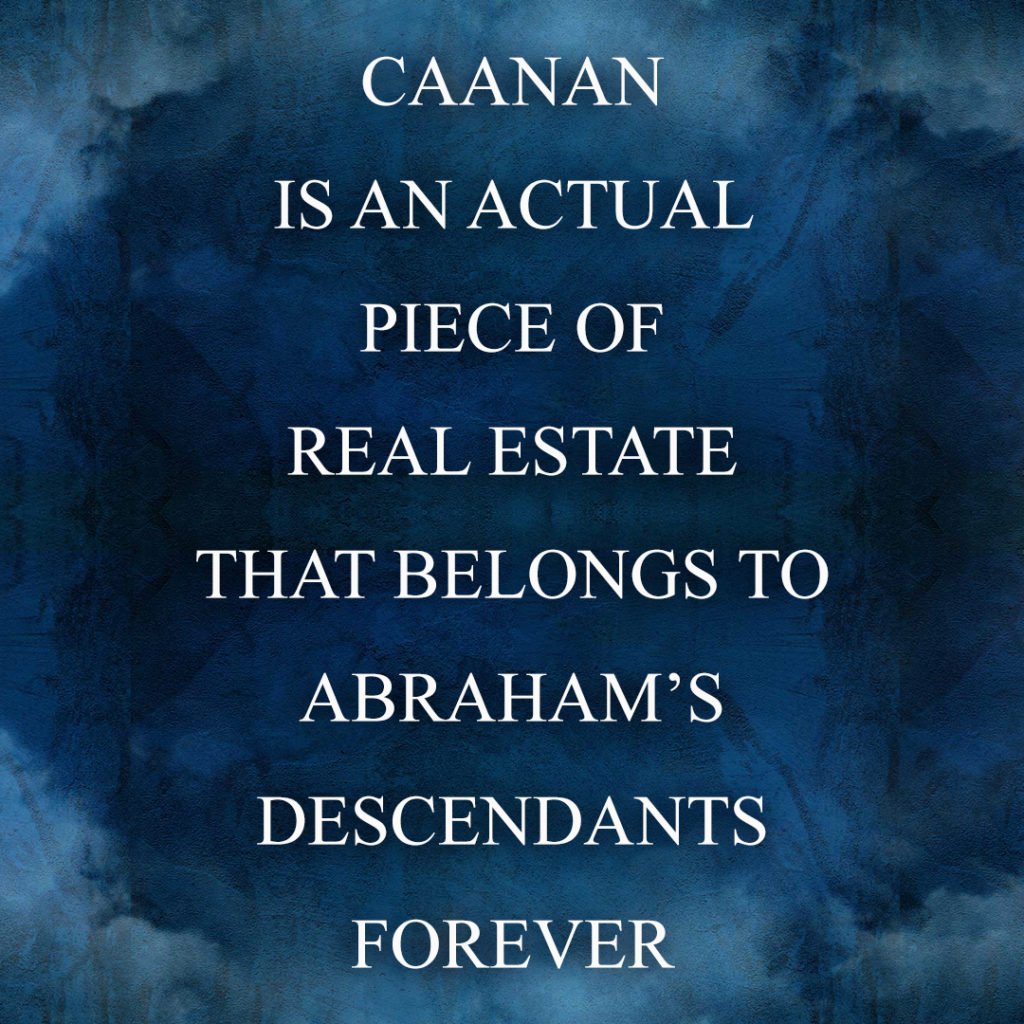 Meme: Caanan is an actual piece of real estate that belongs to Abraham's descendants forever