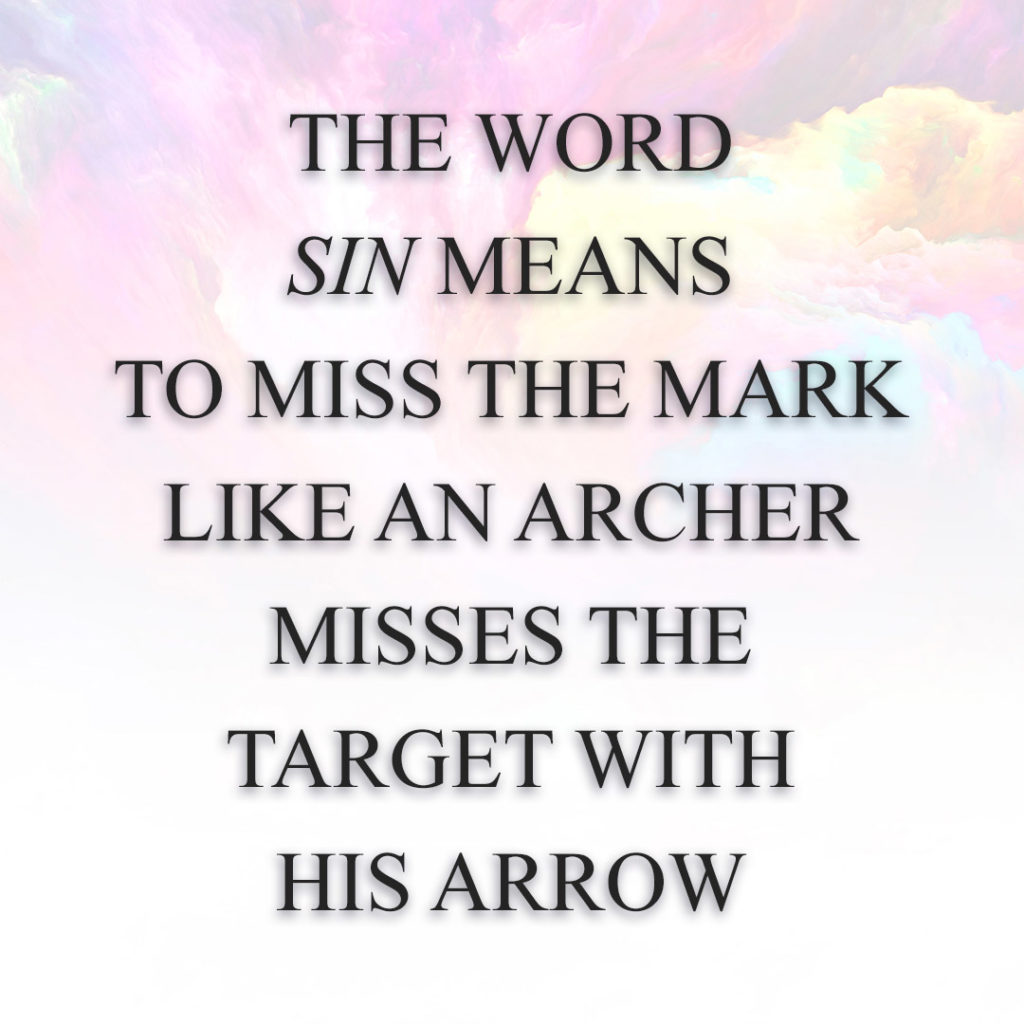 Meme: The word sin means to miss the mark like an archer misses the target with his arrow