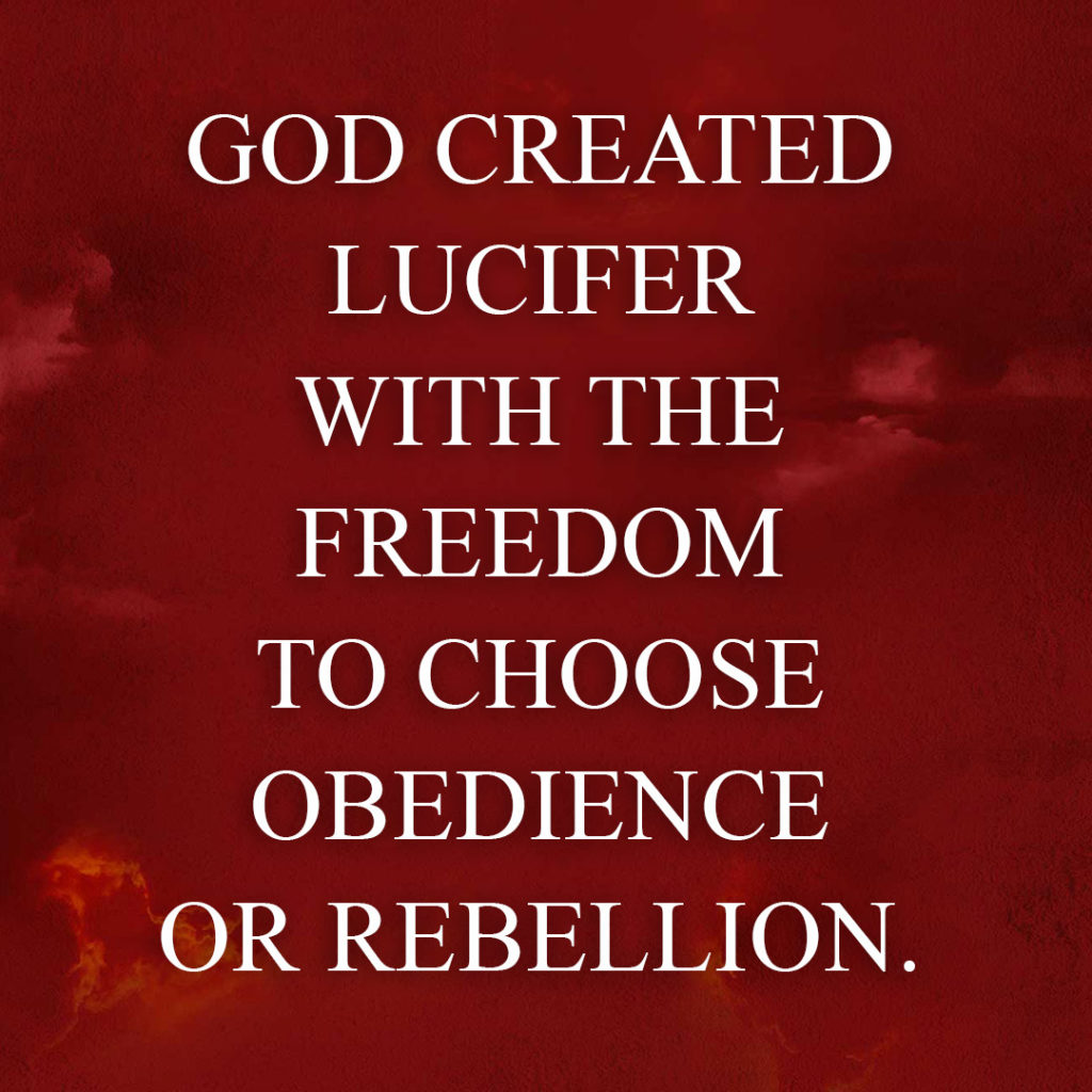 Meme: God created Lucifer with the freedom to choose obedience or rebellion.