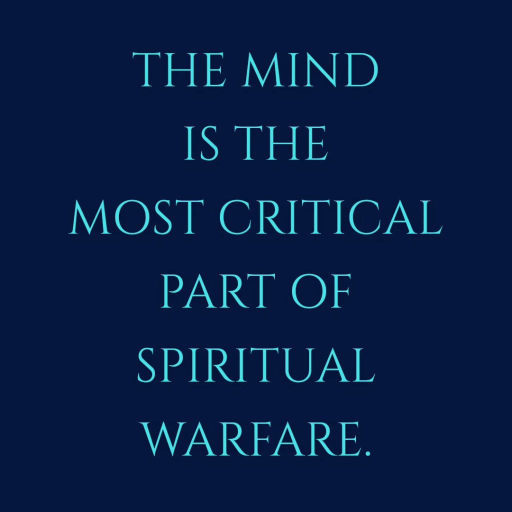 Meme: The mind is the most critical part of spiritual warfare.