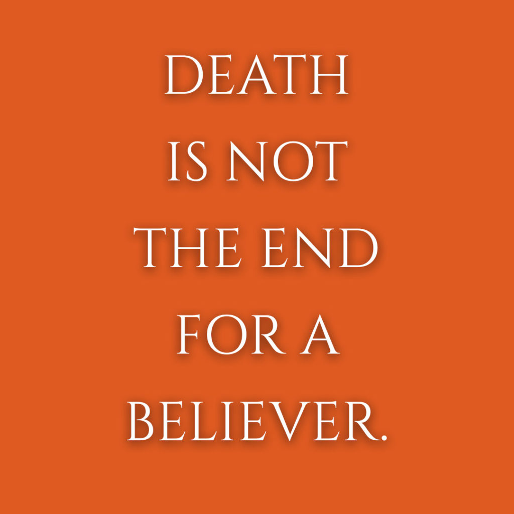 Meme: Death is not the end for a believer.