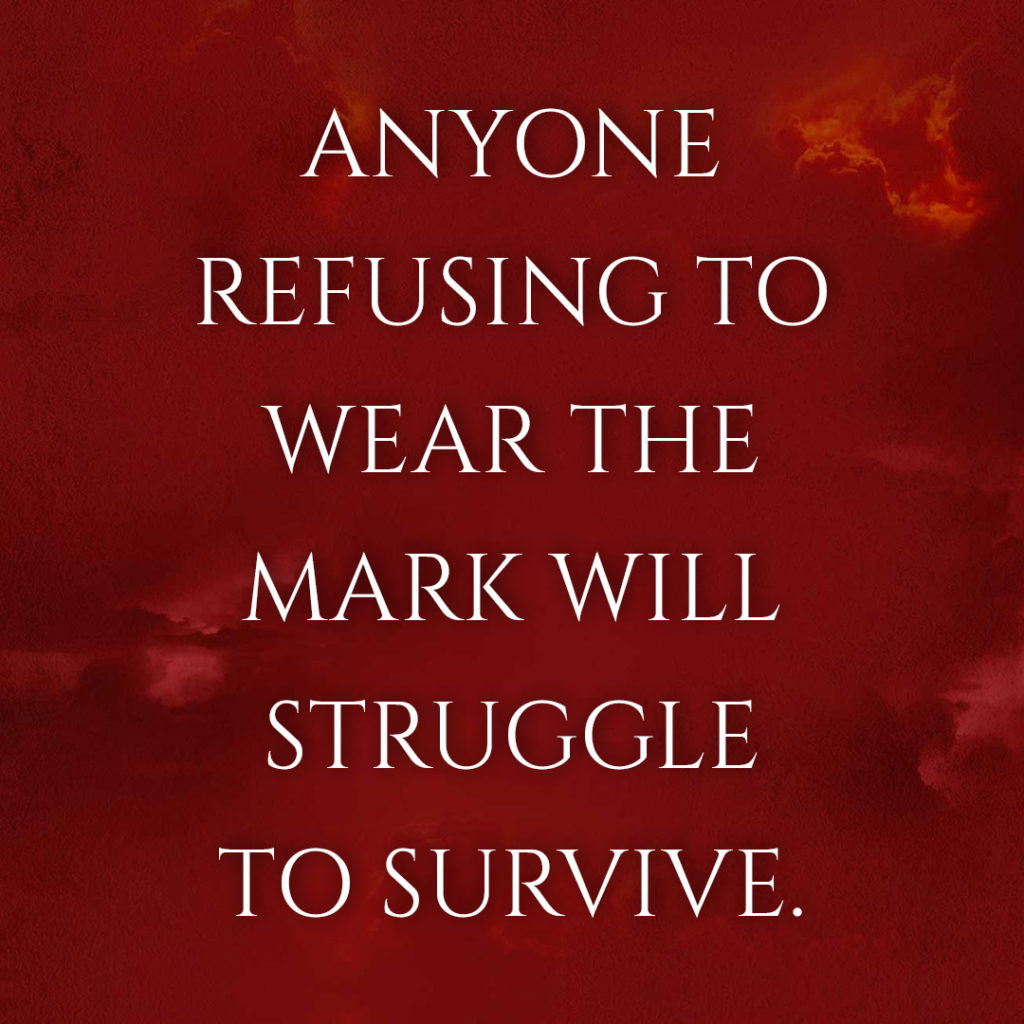 Meme: Anyone refusing to wear the mark will struggle to survive.