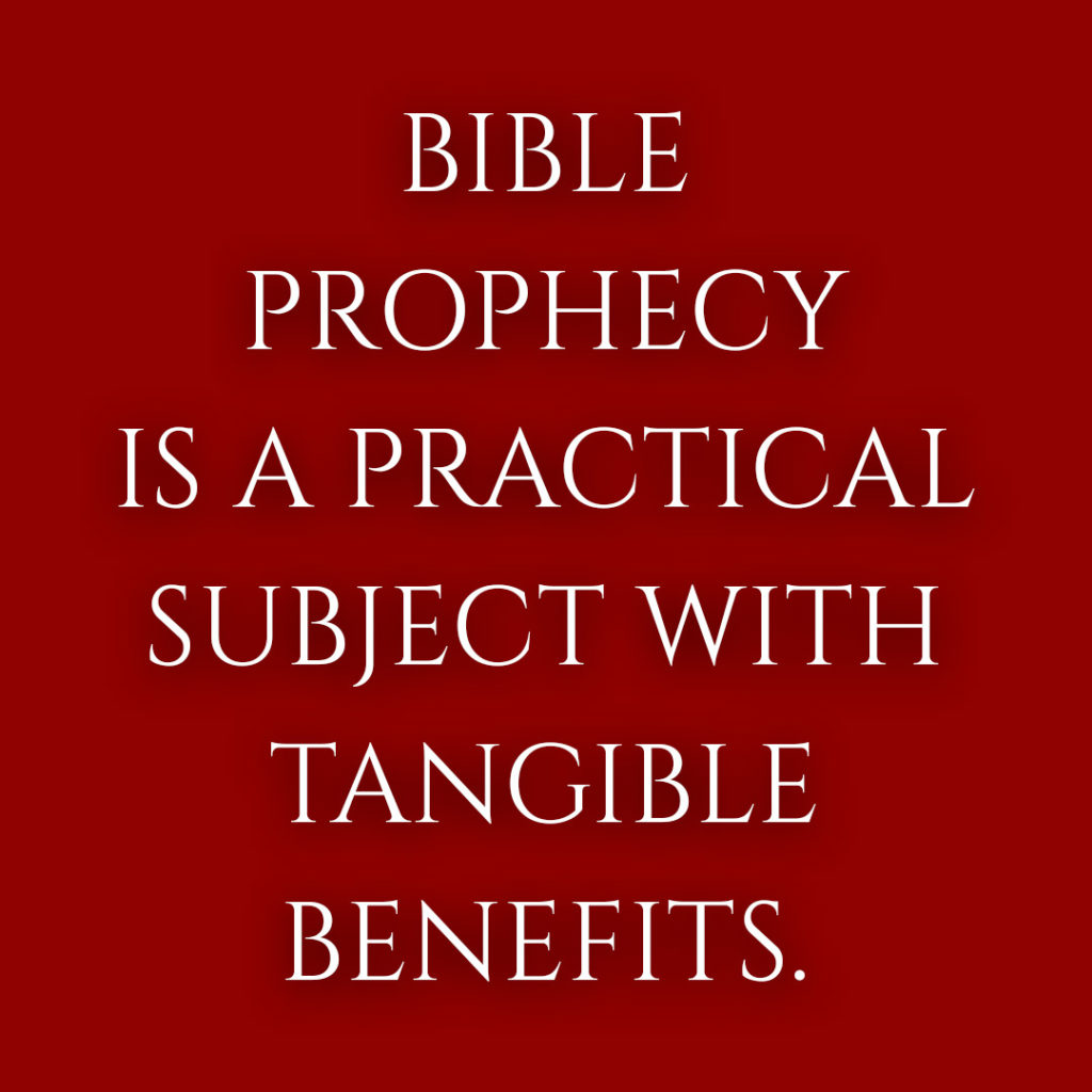 Meme: Bible Prophecy is a Practical Subject With Tangible Benefits.