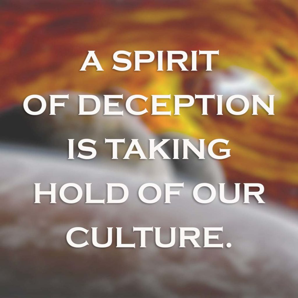 Meme: A spirit of deception is taking hold of our culture.