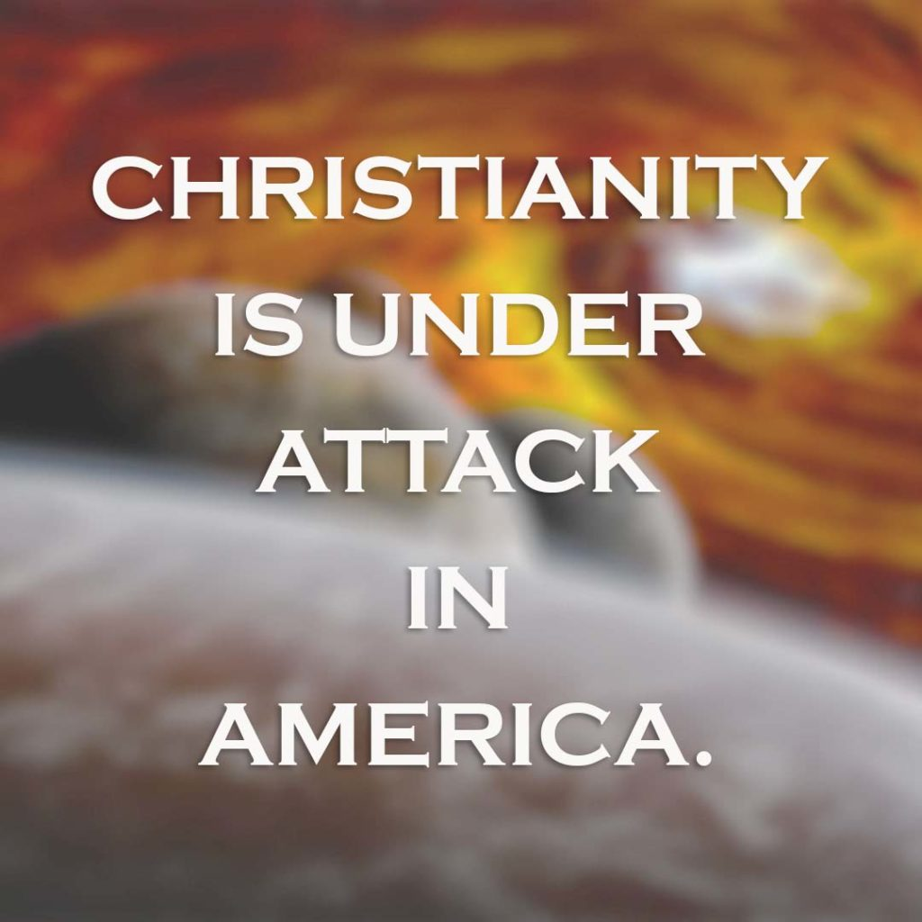 Meme: Christianity is under attack in America.