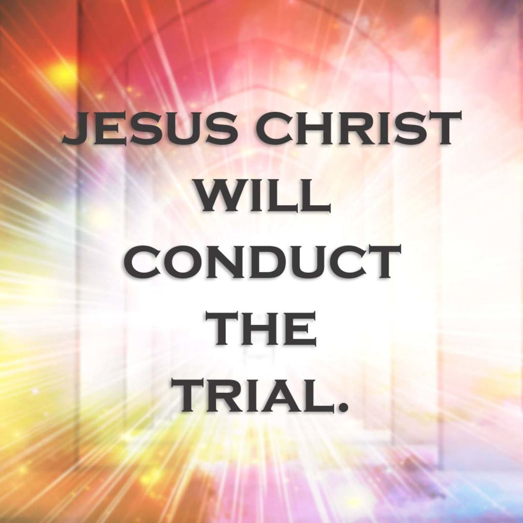 Meme: Jesus Christ will conduct the trial.